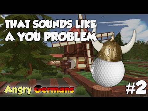 Balls, Holes, and Angry Germans - That sounds like a YOU PROBLEM... (Golf With Your Friends)