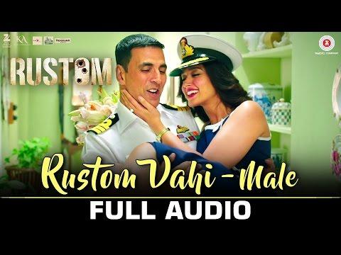 Rustom Vahi (Male) - Full Audio   Rustom   Akshay Kumar & Ileana D'cruz   Jasraj Joshi