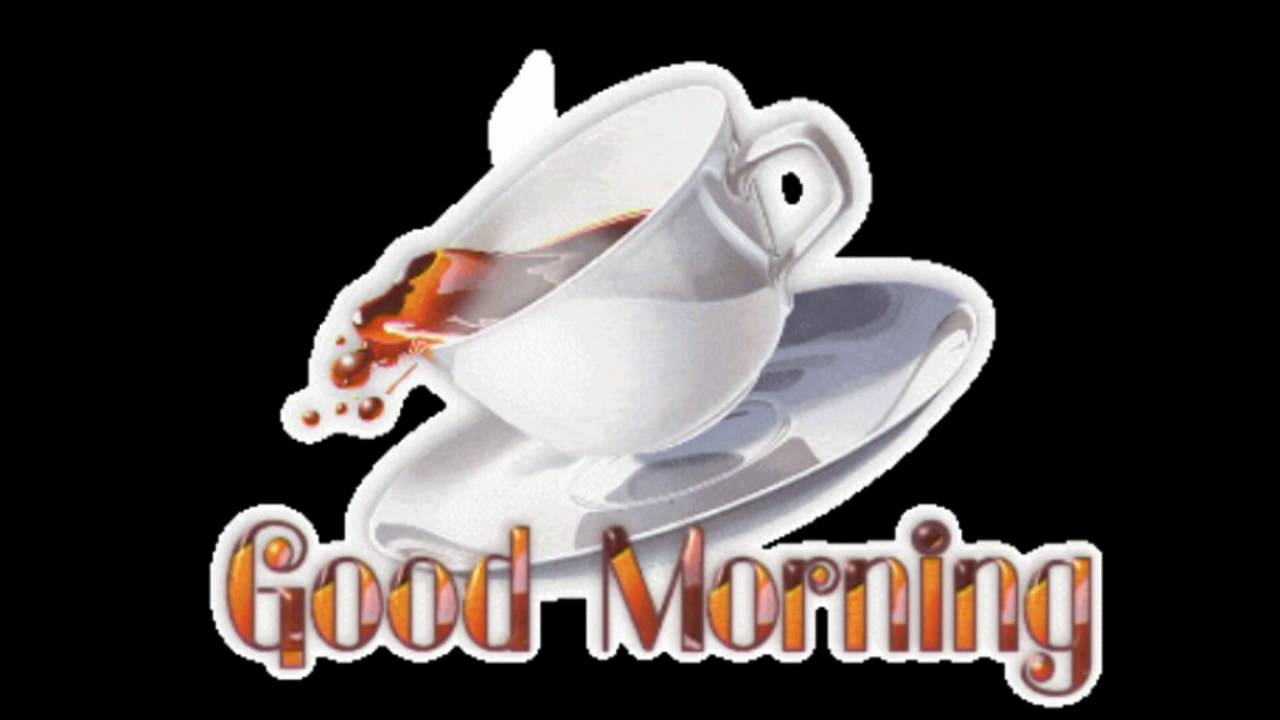 Superb Good Morning Wishes,Greetings,E Card,Coffee For You,Good Morning Whatsapp  Video   YouTube