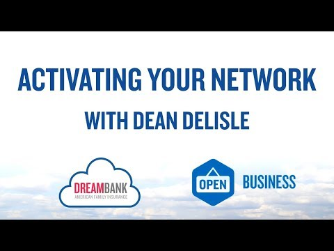 Activating Your Network With Dean DeLisle | DreamBank | American Family Insurance