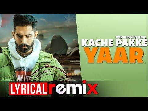 Kache Pakke Yaar (Lyrical Remix) | Parmish Verma | Latest Punjabi Songs 2019 | Speed Records