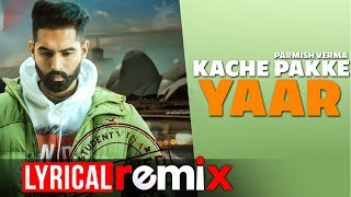 Kache Pakke Yaar (Lyrical Remix) | Parmish Verma | Latest Punjabi Songs 2019 | Speed Records
