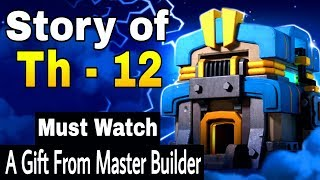 Story Of Town Hall 12 in hindi | A Gift From Master Builder Must watch | Clash Of Clans