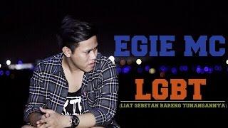 Egie Mc - LGBT (Liat Gebetan Bareng Tunangannya) Official Video Lyric