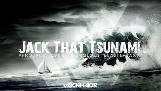 Afrojack, DVBBS, Borgeous, Blasterjaxx - Jack That Tsunami (Jack HadR Mashup) [Free Download]