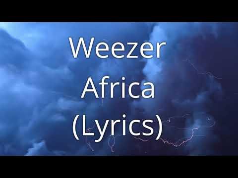 Weezer - Africa (Lyrics)