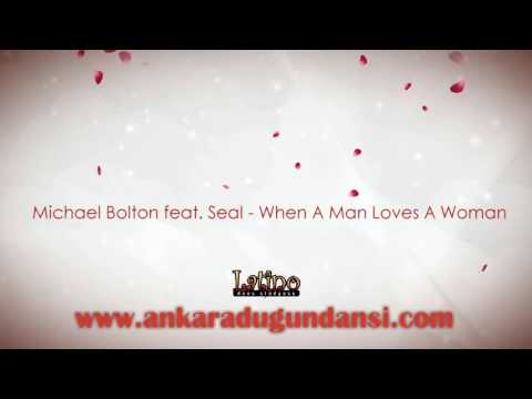 Michael Bolton feat. Seal - When A Man Loves A Woman