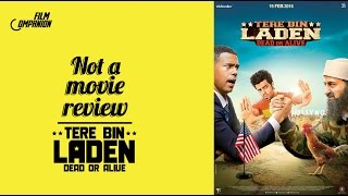 Not A Movie Review | Tere Bin Laden: Dead or Alive | Sucharita Tyagi