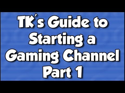 TK's Guide to Starting a Gaming Channel - Part 1: Hardware