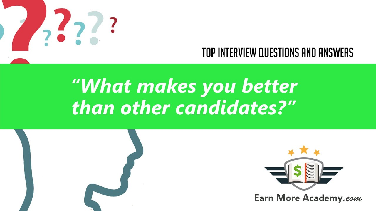 what makes you better than other candidates top interview what makes you better than other candidates top interview questions answers