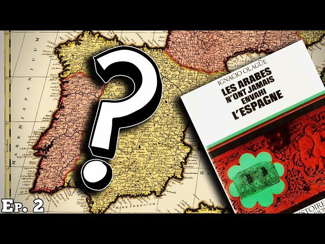 La conquête musulmane de l'Espagne : une invention ? / Al-Andalus (2/?) - Chroniques d'Islam #4