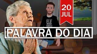 PALAVRA DE DEUS PARA HOJE, DIA 20 DE JULHO   ANIMA GOSPEL