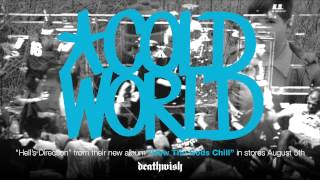 """Cold World """"Hell"""