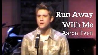 Aaron TveitRun Away With MeKerrigan Lowdermilk