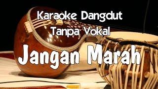 Karaoke Jangan Marah (Tanpa Vokal) dangdut