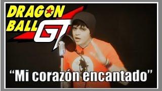 Dragon Ball GT OPENING - Mi Corazón Encantado「Cover en Español Latino por E-Chan」