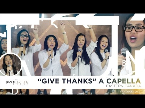 Eastern Canada – Give Thanks (A Capella) | Band Together Project