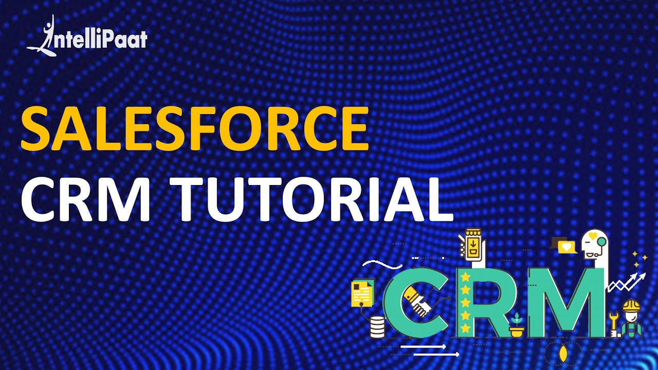 Salesforce CRM Tutorial | Salesforce Administration YouTube Video |  Intellipaat