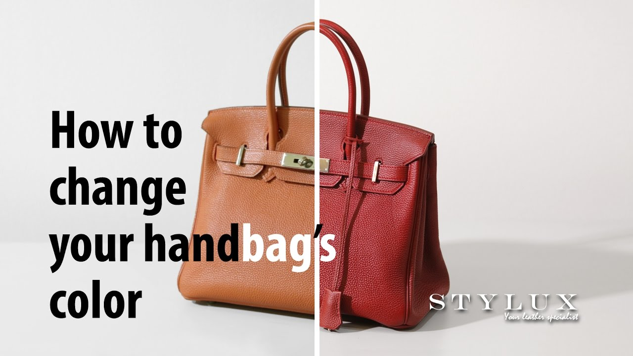 How To Change Your Handbag S Color Stylux