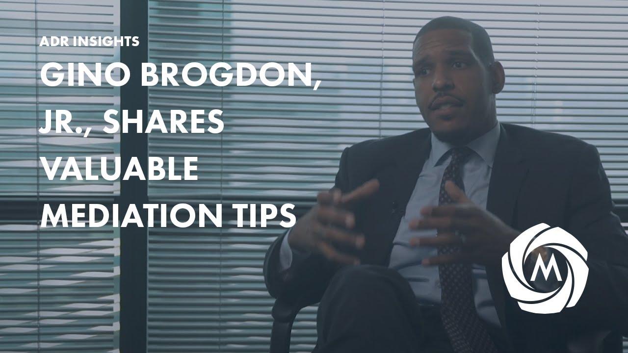 Gino Brogdon, Jr., Esq. Shares Valuable Mediation Tips video