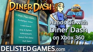 Diner Dash - Xbox 360 (Delisted Games Hands On)