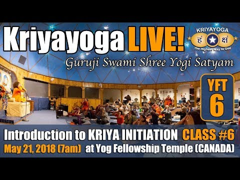 Kriyayoga LIVE 21-05-2018 7am at Yog Fellowship Temple, Canada | CLASS #6 (ENGLISH)