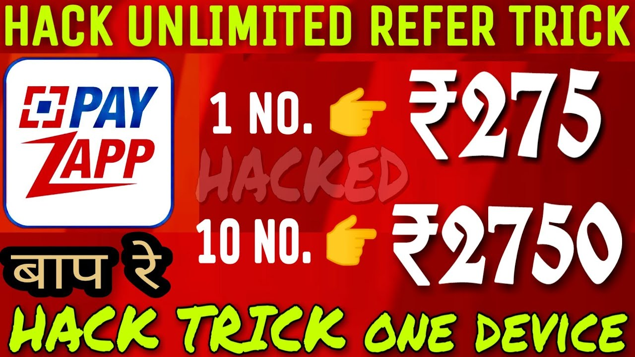 PAYZAPP UNLIMITED REFER TRICK ONE DEVICE    ₹275 PER NUMBER