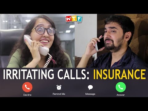 IRRITATING CALLS : INSURANCE | WTF | WHAT THE FUKREY