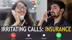 IRRITATING CALLS : INSURANCE   WTF   WHAT THE FUKREY