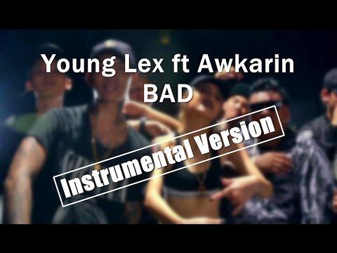 [KARAOKE] Young Lex ft Awkarin - BAD (Instrumental Edit)