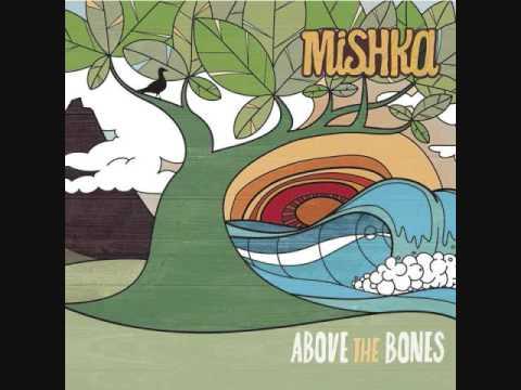 Mishka - Above the bones: 3rd Eye Vision