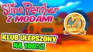 SLIME RANCHER Z MODAMI! #14 - 100% Ulepszenia Klubu!