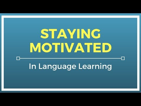 Staying Motivated in Language Learning