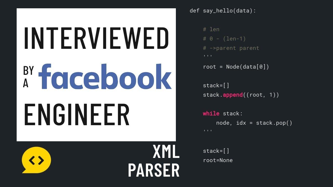 Python interview with a Facebook engineer: XML parser