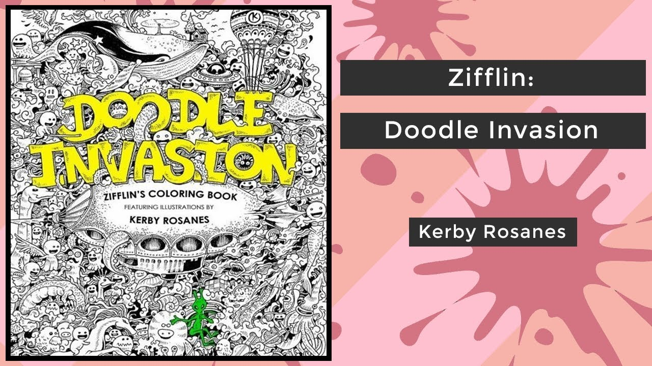 Doodle Invasion Zifflins Coloring Book Volume 1