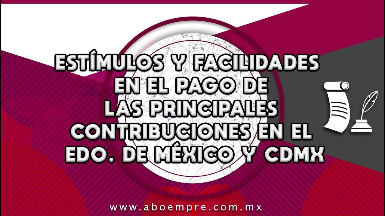 Estímulos y facilidades en el pago de las principales contribuciones en el Edo. de México y CDMX