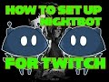 How To Setup Nightbot For Twitch (Easy)
