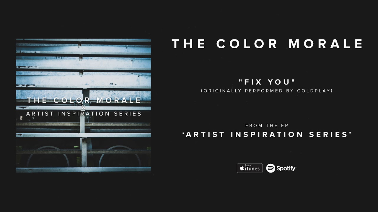 the-color-morale-fix-you-originally-performed-by-coldplay-fearless-records