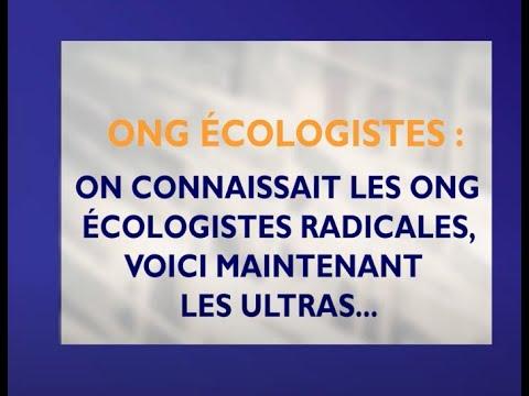 ONG écologistes : voici maintenant les ultras !