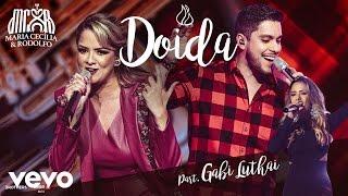 Maria Cecília & Rodolfo - Doida ft. Gabi Luthai