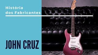 História dos Fabricantes #03 - John Cruz