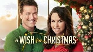 A Wish For Christmas 2016 With Paul Greene Andrea Brooks Lacey Chabert Movie Youtube