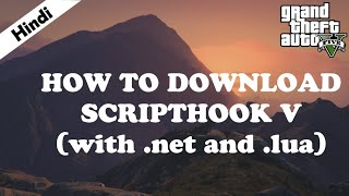 Scripthook V (.net & .lua) - How To Download & Install (Hindi) For GTA V