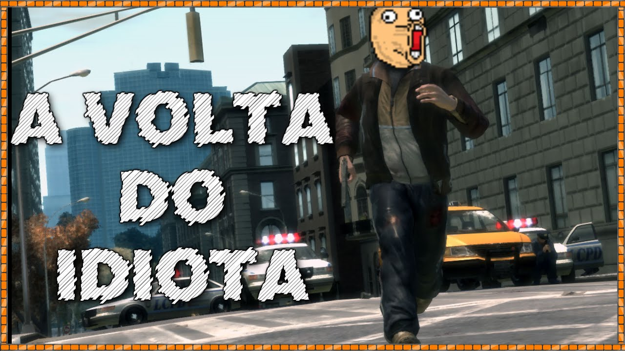 GTA IV - A VOLTA DO IDIOTA