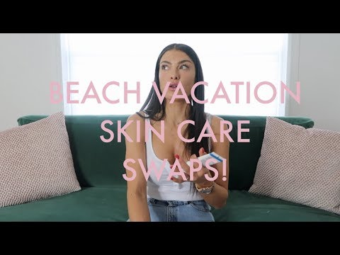 BEACH VACATION? SKIN CARE SWAPS TO PROTECT YOUR SKIN & KEEP IT HEALTHY!