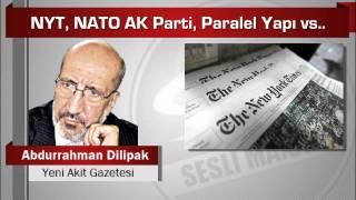Abdurrahman Dilipak  NYT, NATO AK Parti, Paralel Yapı vs