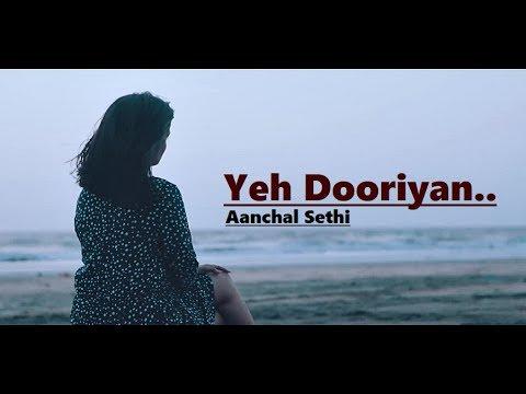 Yeh Dooriyan: Love Aaj Kal (Cover Song) Aanchal Sethi | Unplugged | Romantic Song|Lyrics|Hindi Songs