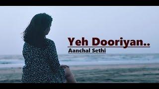 Gambar cover Yeh Dooriyan: Love Aaj Kal (Cover Song) Aanchal Sethi | Unplugged | Romantic Song|Lyrics|Hindi Songs