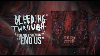 Bleeding Through - End Us (OFFICIAL LYRIC VIDEO)