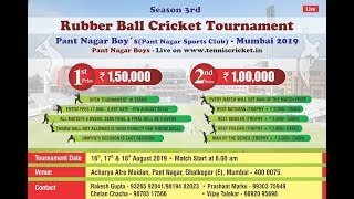 Day 3  Rubber Ball Cricket Tournament Pant Nagar Boys  Ghatkoper  Season 3  2019
